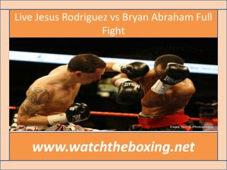 watch Abraham vs Rodriguez live boxing online