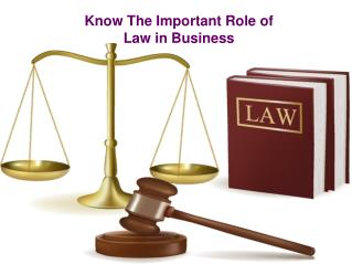 Know The Important Role of Law in Business