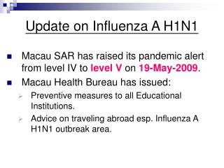 Update on Influenza A H1N1