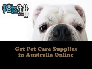 Get Pet Care Supplies In Australia Online