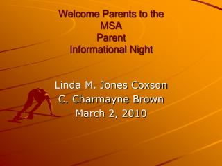 Welcome Parents to the  MSA  Parent  Informational Night