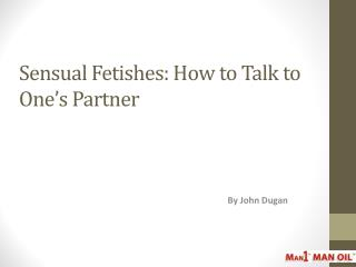 Sensual Fetishes - How to Talk to One's Partner