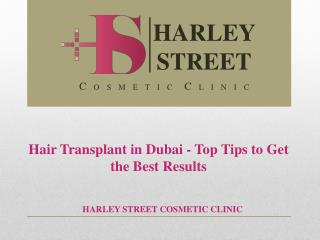 Hair Transplant in Dubai - Top Tips to Get the Best Results