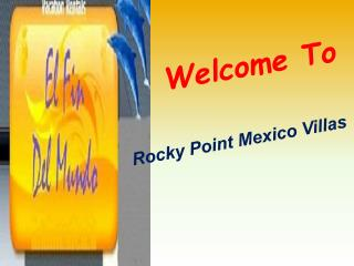 Rocky Point Beach, Mexico is Perfect Place for Vacations