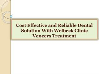 Cost Effective and Reliable Dental Solution With Welbeck Cli