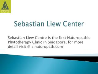 Sebastian Liew Center in Singapore