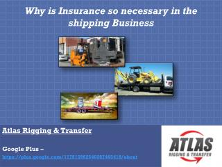 Acquire insurance plan prior to transferring heavy goods.