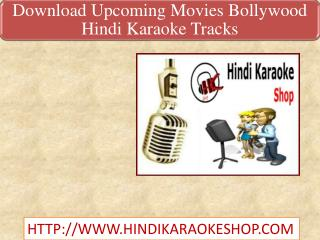 Download Upcoming Movies Bollywood Hindi Karaoke Tracks