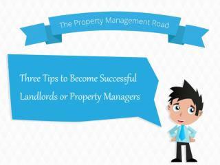 The Property Management Road: Three Tips to Become Successfu