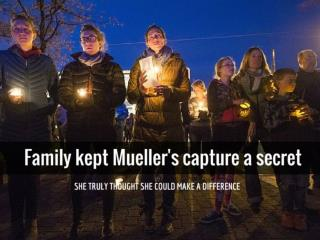 Family kept Mueller's capture a secret