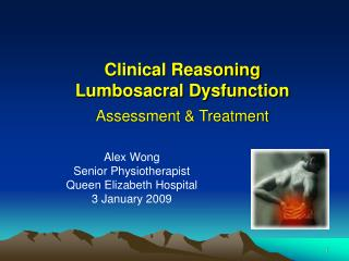 Clinical Reasoning  Lumbosacral Dysfunction Assessment & Treatment