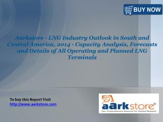 Aarkstore - LNG Industry Outlook