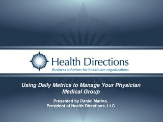 Using Daily Metrics to Manage Your Physician Medical Group