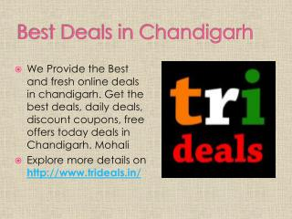 Best Deals in Chandigarh, Tricity
