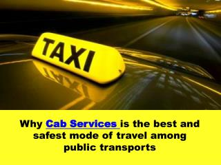 Why Cab Services is the best and safest mode of travel among