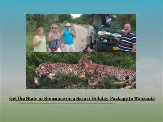 Get the State of Romance on a Safari Holiday Package to Tanz