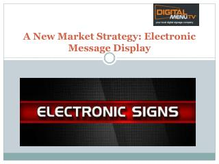 A New Market Strategy-Electronic Message Display