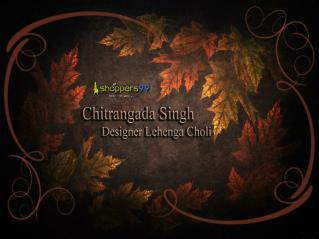 Latest Chitrangada Singh Designer Lehenga Choli - Shoppers99