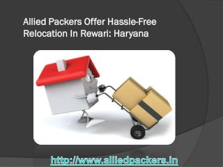 Allied Packers Offer Hassle Free Relocation In Rewari Haryan