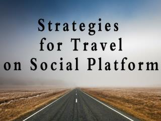 Strategies for Travel on Social Platform