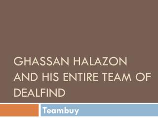 Ghassan Halazon and his entire Team of dealfind