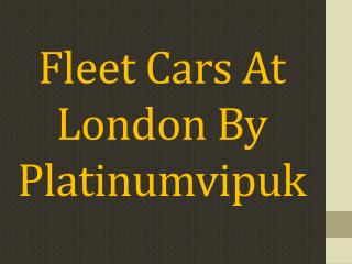 Fleet Cars At London By Platinumvipuk