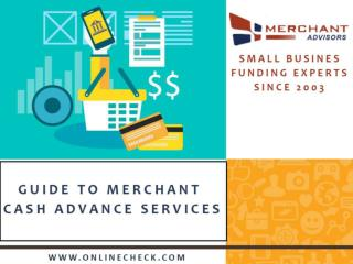Guide To Merchant Cash Advance Services