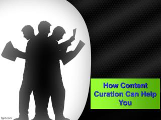 How Content Curation Can Help You – Techno Infonet