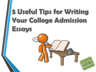 5 Useful Tips for Writing Your College Admission Essays