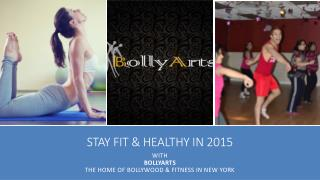 Stay Fit & Healthy In 2015 With BollyArts
