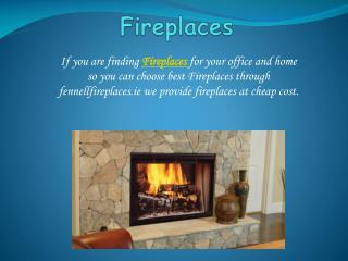 Fennell Fire Places- Find all types of Fireplaces and Stoves