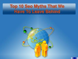 Top 10 SEO Myths That We Have To Leave Behind - Techno Infon