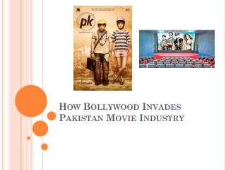 How Bollywood Invades Pakistan Movie Industry
