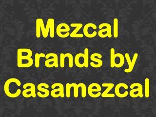Mezcal Brands by Casamezcal