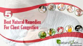Perfect Natural Remedies For Chest Congestion To Improve Hea