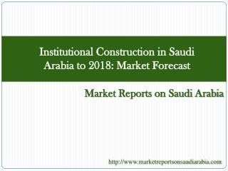 Institutional Construction in Saudi Arabia to 2018