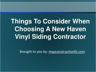Things To Consider When Choosing A New Haven Vinyl Siding Co