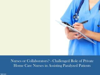 Challenged Role of Private Home Care Nurses in Assisting Par