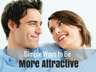Simple Ways to Be More Attractive