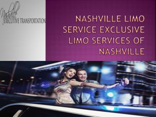 Nashville Limo Service Exclusive Limo Services of Nashville