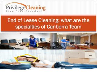 End of Lease Cleaning what are the specialties of Canberra T