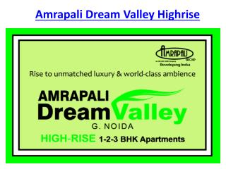 Amrapali Dream Valley High Rise Project @9650-127-127 Noida
