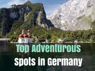 Top Adventurous Spots in Germany