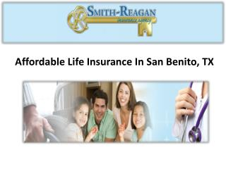 Affordable Life Insurance In San Benito, TX