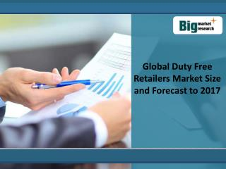Global Duty Free Retailers Market Size and Forecast to 2017