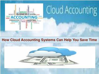 How Cloud Accounting Systems Can Help You Save Time