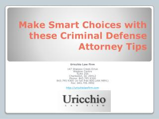 Make Smart Choices with these Criminal Defense Attorney Tips