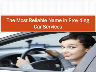 The Most Reliable Name in Providing Car Services