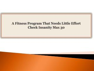 A Fitness Program That Needs Little Effort Check Insanity Ma