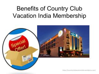 Benefits of Country Club Vacation India Membership